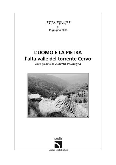 L'uomo e la pietra: l'alta valle del torrente Cervo