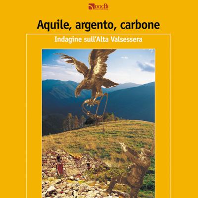 Aquile, argento, carbone: indagine sull'Alta Valsessera