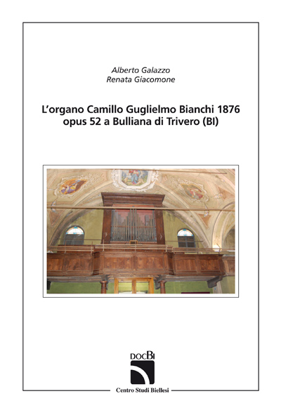 L'organo Camillo Guglielmo Bianchi 1876 opus 52 a Bulliana di Trivero