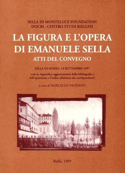 La figura e l'opera di Emanuele Sella