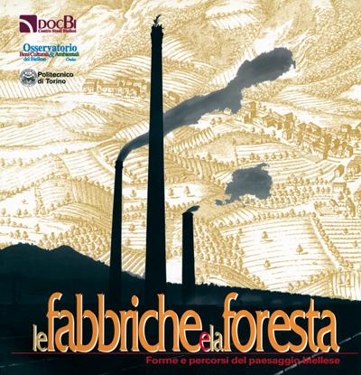 Le fabbriche e la foresta: forme e percorsi del paesaggio biellese