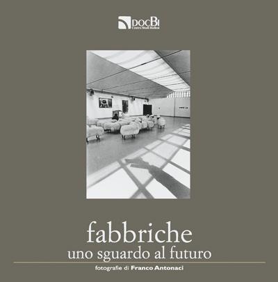 Fabbriche, uno sguardo al futuro