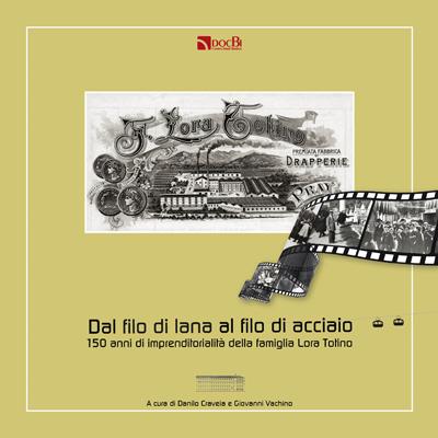 Dal filo di lana al filo di acciaio: 150 anni di imprenditorialità della famiglia Lora Totino