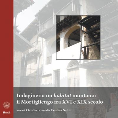 Indagine su un habitat montano: il Mortigliengo fra XVI e XIX secolo