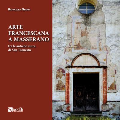 Arte francescana a Masserano tra le antiche mura di San Teonesto