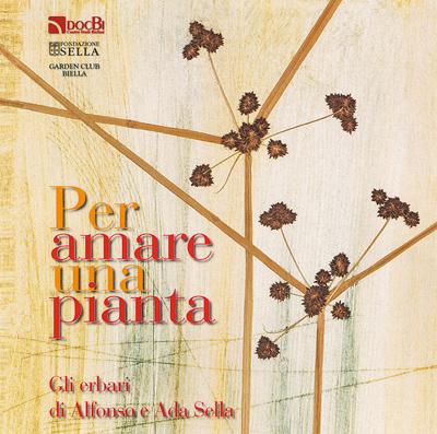 Per amare una pianta: gli erbari di Alfonso e Ada Sella