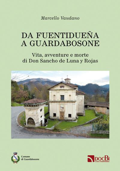 Da Fuentidueña a Guardabosone: vita, avventure e morte di Don Sancho de Luna y Rojas