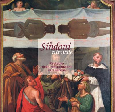 Le Sindoni ritrovate: restauro delle raffigurazioni nel Biellese