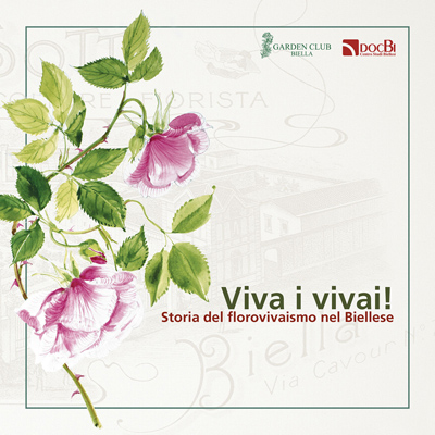 Viva i vivai! Storia del florovivaismo nel Biellese
