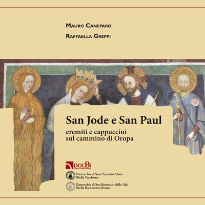 San Jode e San Paul: eremiti e cappuccini sul cammino di Oropa