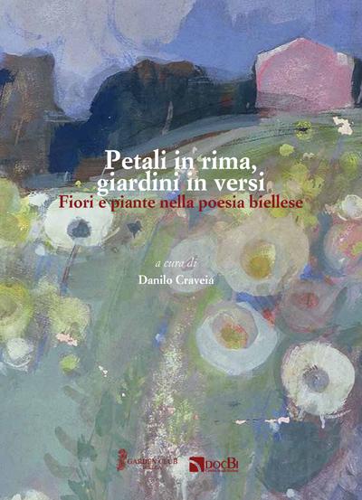 Petali in rima, giardini in versi: fiori e piante nella poesia biellese