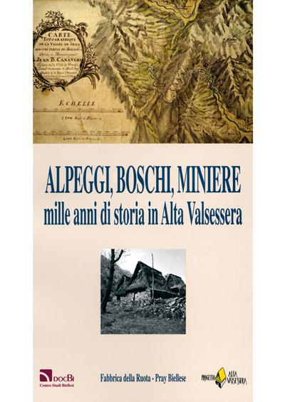 Alpeggi, boschi, miniere: mille anni di storia in Alta Valsessera