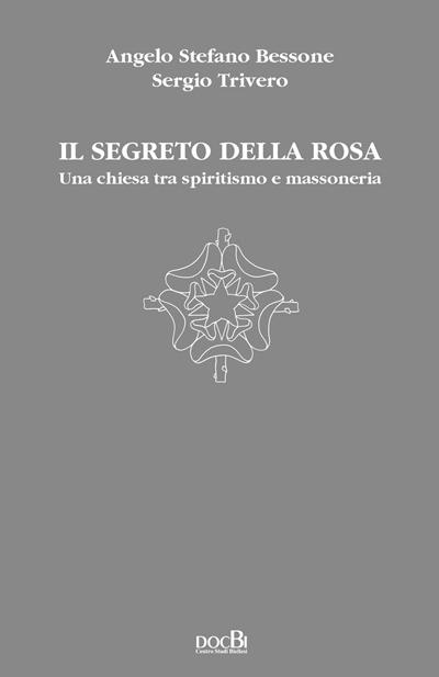 Il segreto della rosa: una chiesa tra spiritismo e massoneria