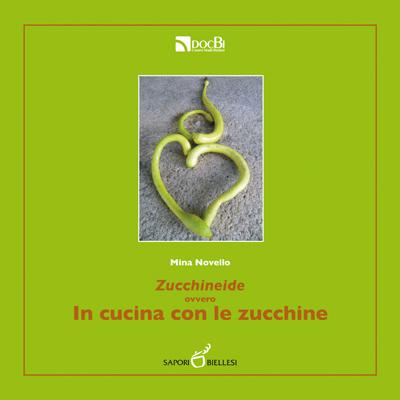 Zucchineide, ovvero in cucina con le zucchine