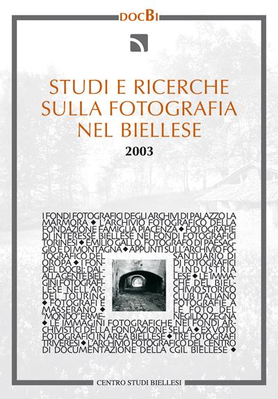 Studi e ricerche sulla fotografia nel Biellese - Bollettino 2003