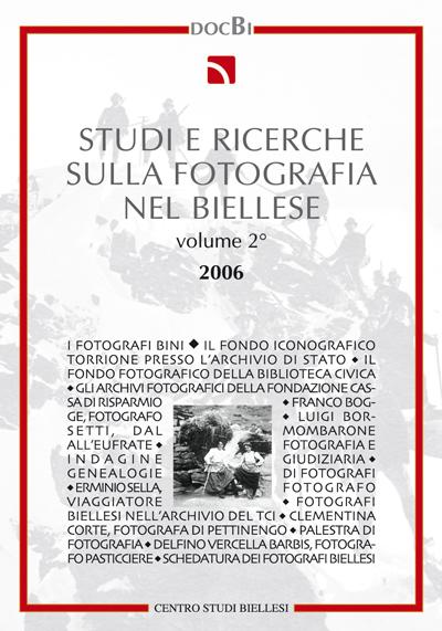 Studi e ricerche sulla fotografia nel Biellese, vol. 2 - Bollettino 2006