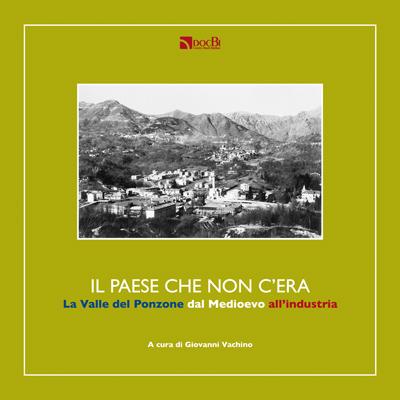 Il paese che non c'era: la Valle del Ponzone dal Medioevo all'industria