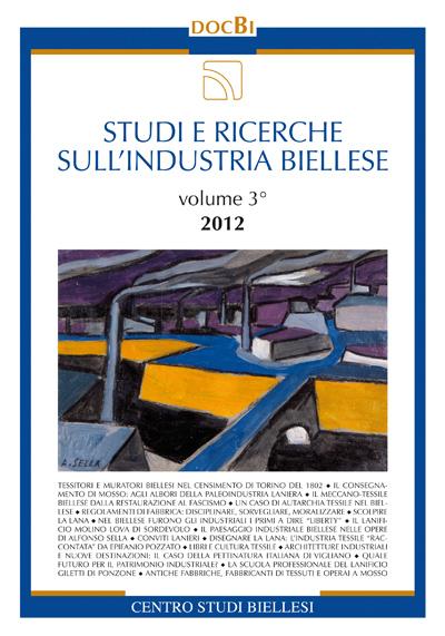 Studi e ricerche sull'industria biellese, vol. 3 - Bollettino 2012