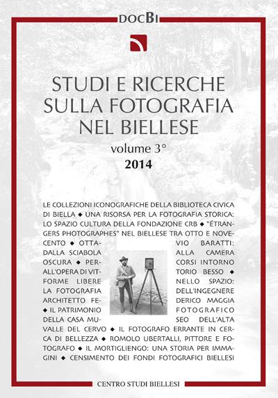 Studi e ricerche sulla fotografia nel Biellese, vol. 3 - Bollettino 2014