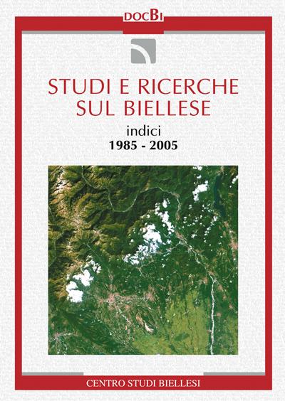 Studi e ricerche sul Biellese: indici 1985-2005
